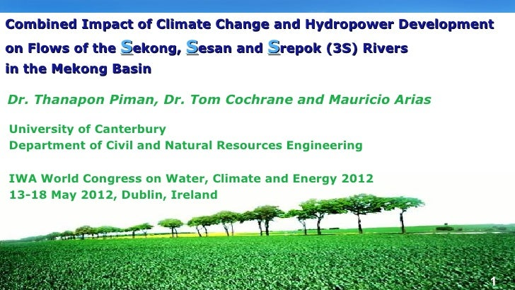 Combined Impact of Climate Change and Hydropower Developmenton Flows of the Sekong, Sesan and Srepok (3S) Rivers      LOGO...