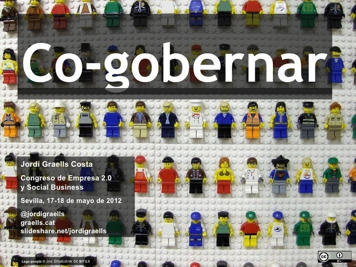 Co-gobernar    Jordi Graells Costa    Congreso de Empresa 2.0    y Social Business    Sevilla, 17-18 de mayo de 2012    @j...