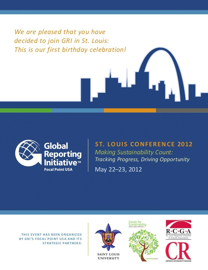 We are pleased that you havedecided to join GRI in St. Louis:This is our first birthday celebration!                      ...