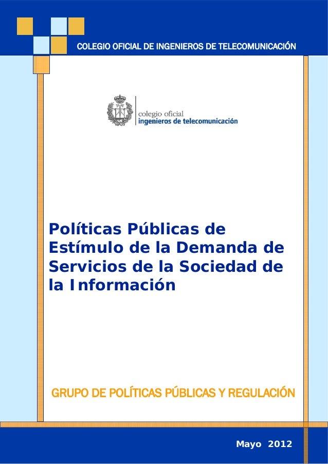 Políticas Públicas de Estímulo de la Demanda de Servicios de la Sociedad de la Información GRUPO DE POLÍTICAS PÚBLICAS Y R...