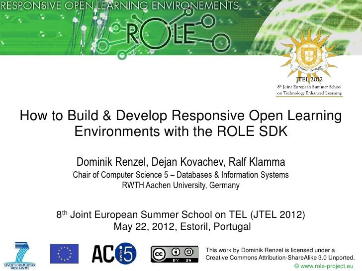 How to Build & Develop Responsive Open Learning        Environments with the ROLE SDK         Dominik Renzel, Dejan Kovach...