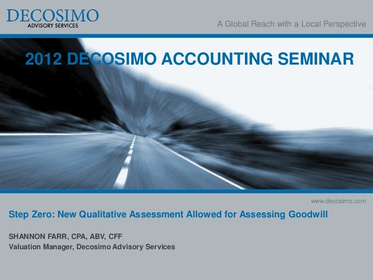 A Global Reach with a Local Perspective    2012 DECOSIMO ACCOUNTING SEMINAR                                               ...