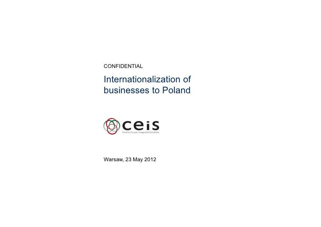 CONFIDENTIALInternationalization ofbusinesses to PolandWarsaw, 23 May 2012
