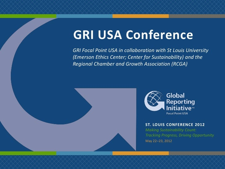 GRI USA ConferenceGRI Focal Point USA in collaboration with St Louis University(Emerson Ethics Center; Center for Sustaina...
