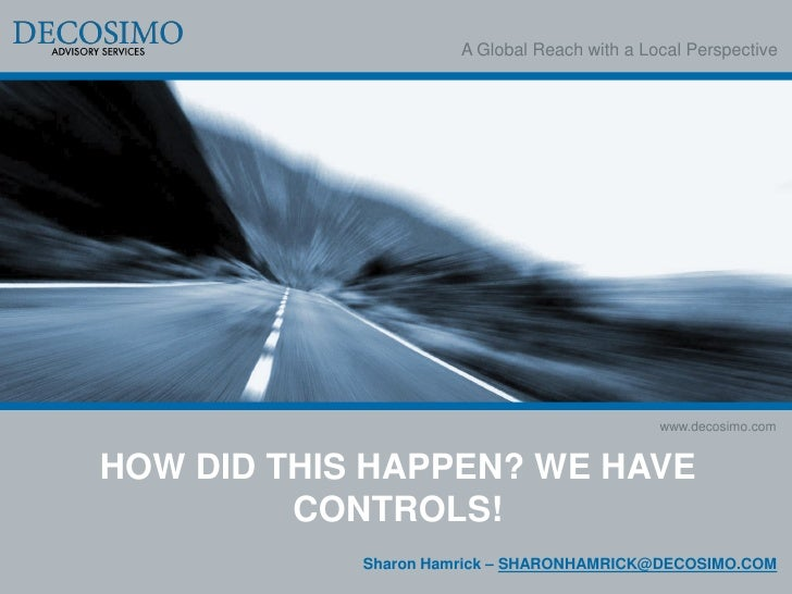 A Global Reach with a Local Perspective                                              www.decosimo.comHOW DID THIS HAPPEN? ...