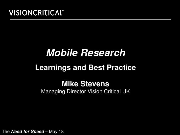 Mobile Research              Learnings and Best Practice                          Mike Stevens                 Managing Di...