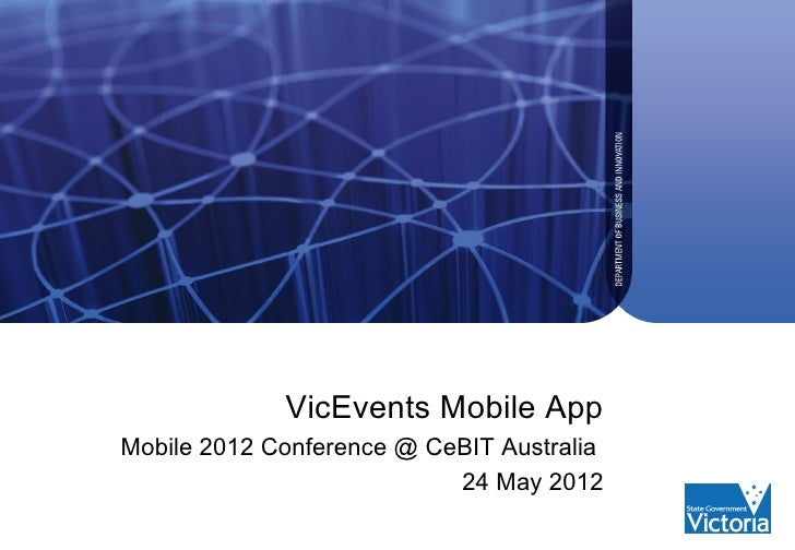 VicEvents Mobile AppMobile 2012 Conference @ CeBIT Australia                           24 May 2012