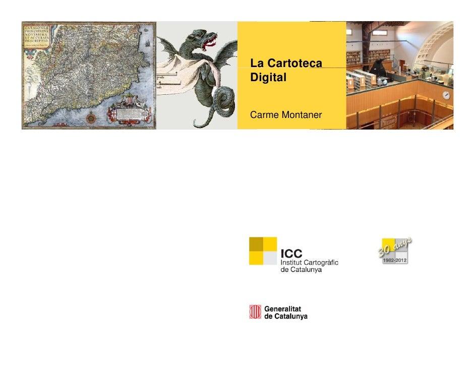 La CartotecaDigitalCarme Montaner