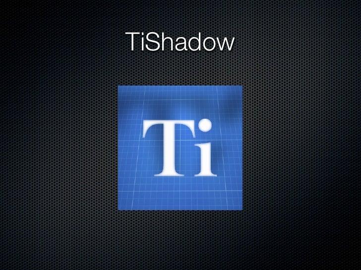 TiShadow