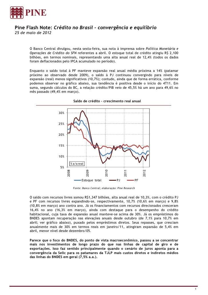 Pine Flash Note: Crédito no Brasil – convergência e equilíbrio25 de maio de 2012       O Banco Central divulgou, nesta sex...