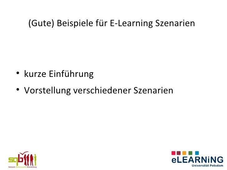 (Gute) Beispiele für E-Learning Szenarien    kurze Einführung    Vorstellung verschiedener Szenarien