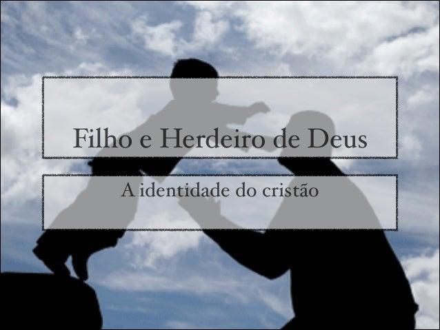 Filho e Herdeiro de DeusA identidade do cristão