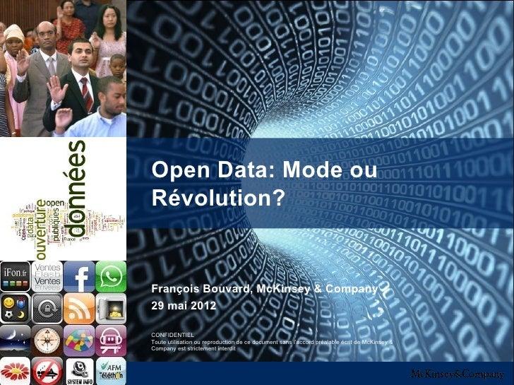 Open Data: Mode ouRévolution?François Bouvard, McKinsey & CompanyDocument typeDate29 mai 2012CONFIDENTIELCONFIDENTIALou re...