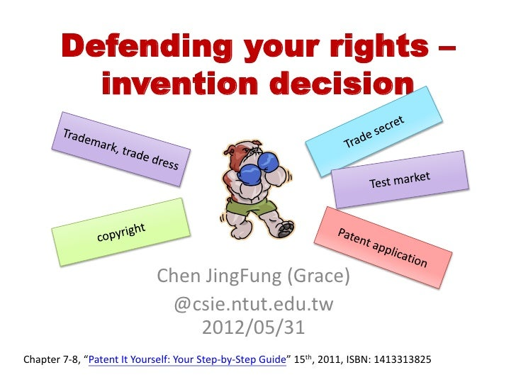 Defending your rights –         invention decision                            Chen JingFung (Grace)                       ...