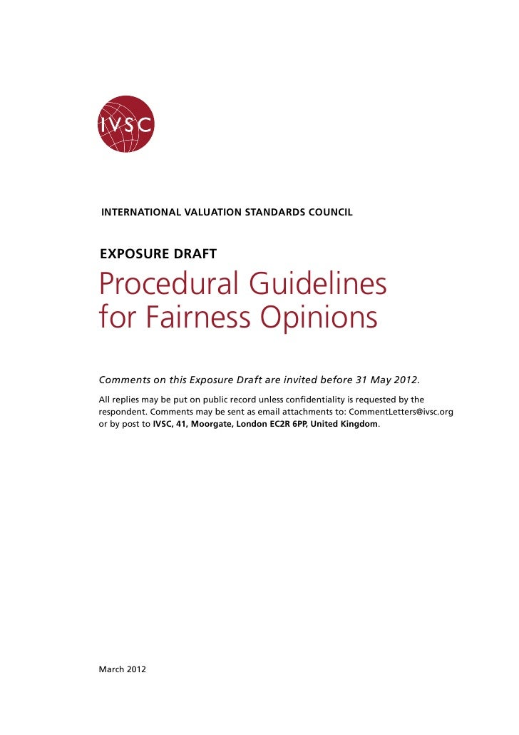 INTERNATIONAL VALUATION STANDARDS COUNCILExposure draftProcedural Guidelinesfor Fairness OpinionsComments on this Exposure...