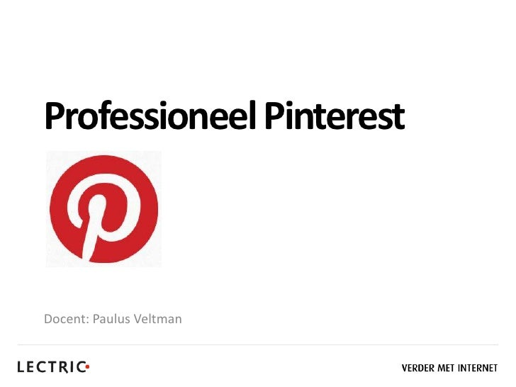 Professioneel PinterestDocent: Paulus Veltman