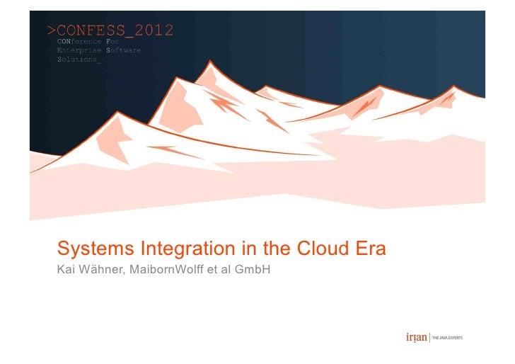 Systems Integration in the Cloud EraKai Wähner, MaibornWolff et al GmbH
