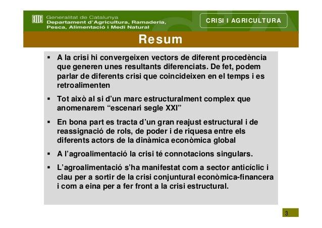 CRISI I AGRICULTURA                      ResumA la crisi hi convergeixen vectors de diferent procedènciaque generen unes r...