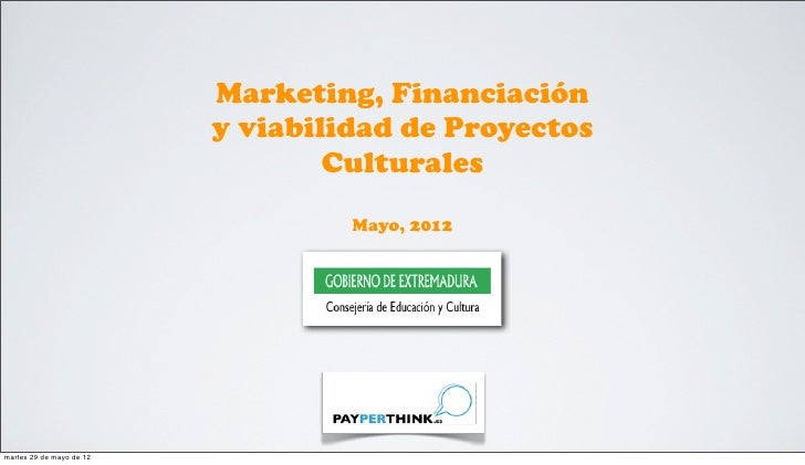 Marketing, Financiación                          y viabilidad de Proyectos                                  Culturales    ...