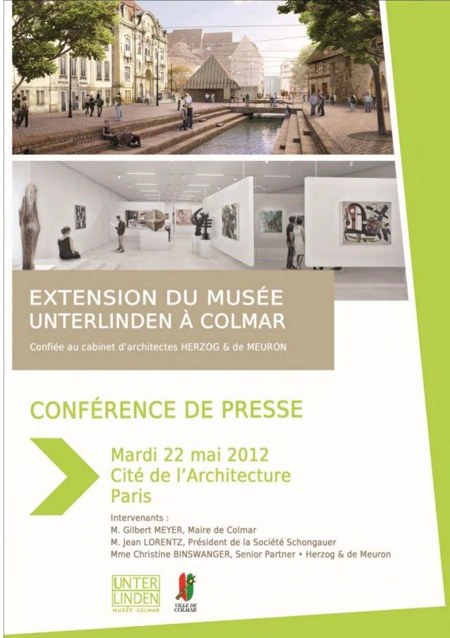 Dossier de presse – Extension du musée Unterlinden confiée au cabinet Herzog & de Meuron 2  SOMMAIRE  Informations pratiqu...