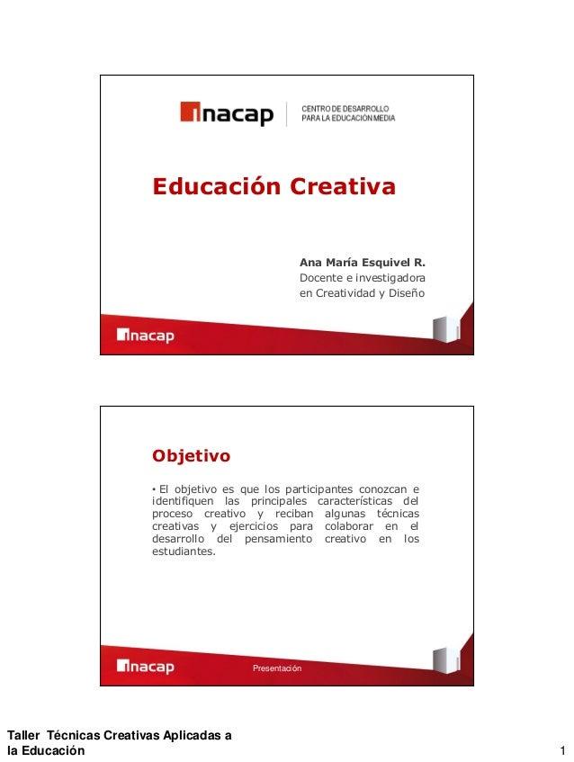 Educación Creativa                                                    Ana María Esquivel R.                               ...