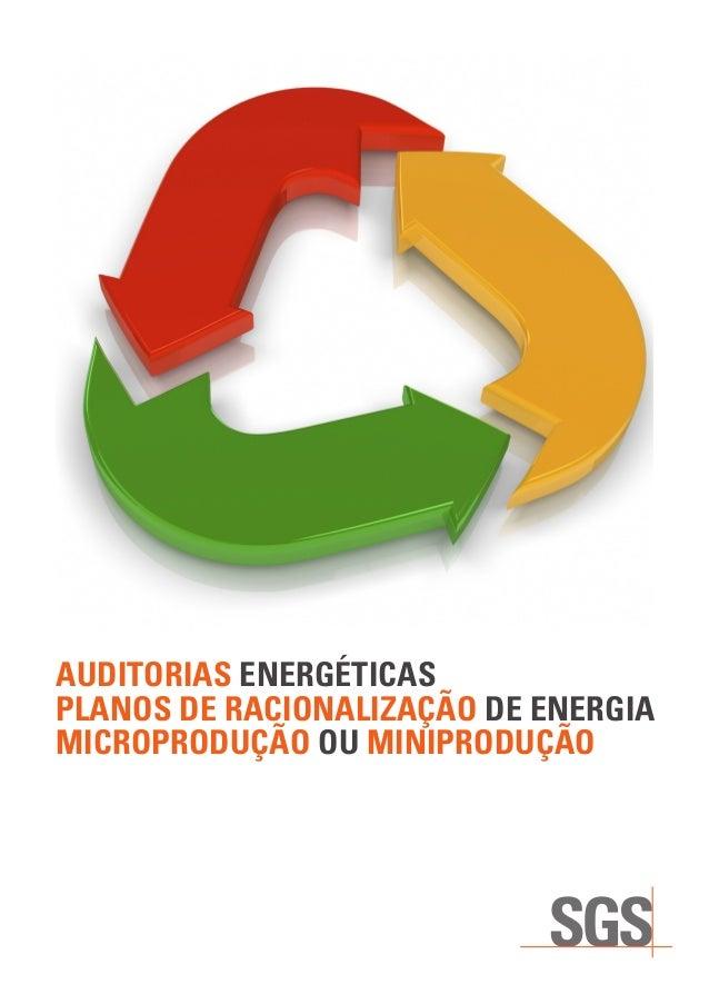 AUDITORIAS ENERGÉTICASPLANOS DE RACIONALIZAÇÃO DE ENERGIAMICROPRODUÇÃO OU MINIPRODUÇÃO