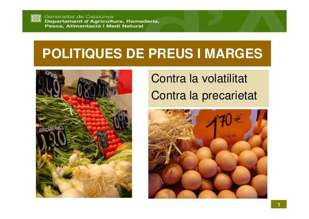 POLITIQUES DE PREUS I MARGES             Contra la volatilitat             Contra la precarietat                          ...