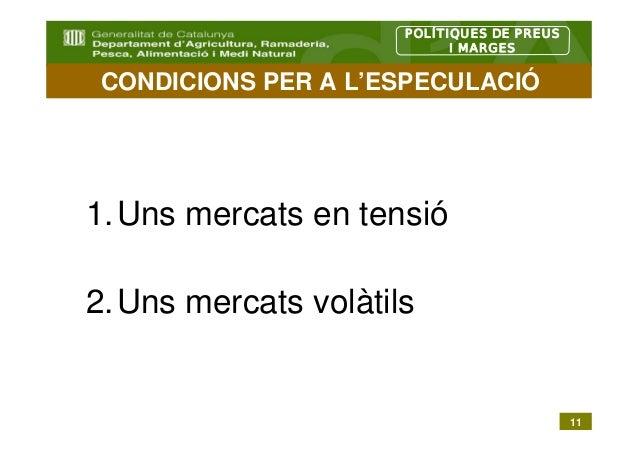 POLÍTIQUES DE PREUS                           I MARGES CONDICIONS PER A L'ESPECULACIÓ1.Uns mercats en tensió2.Uns mercats ...