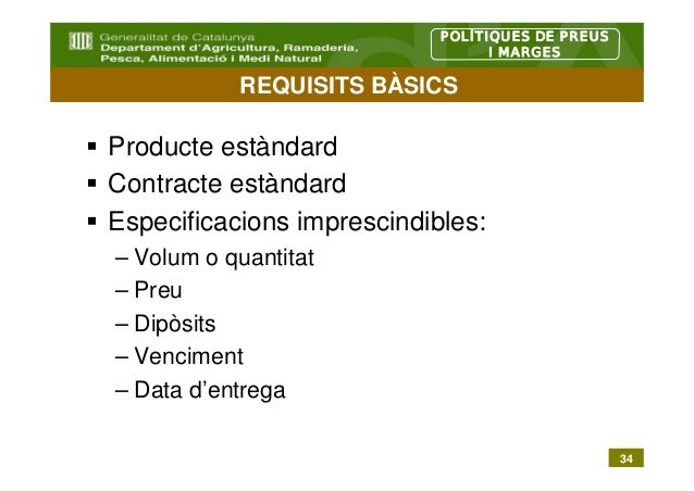 POLÍTIQUES DE PREUS                                  I MARGES           REQUISITS BÀSICSProducte estàndardContracte estànd...