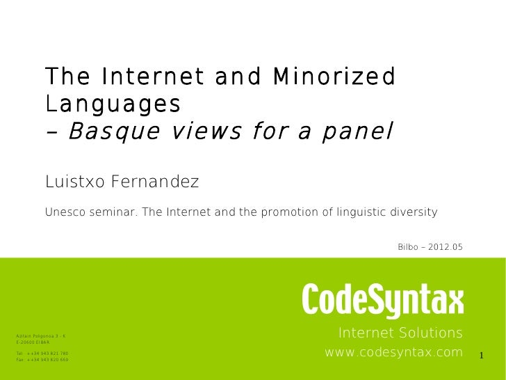 The Internet and Minorized             Languages             – Basque views for a panel             Luistxo Fernandez     ...