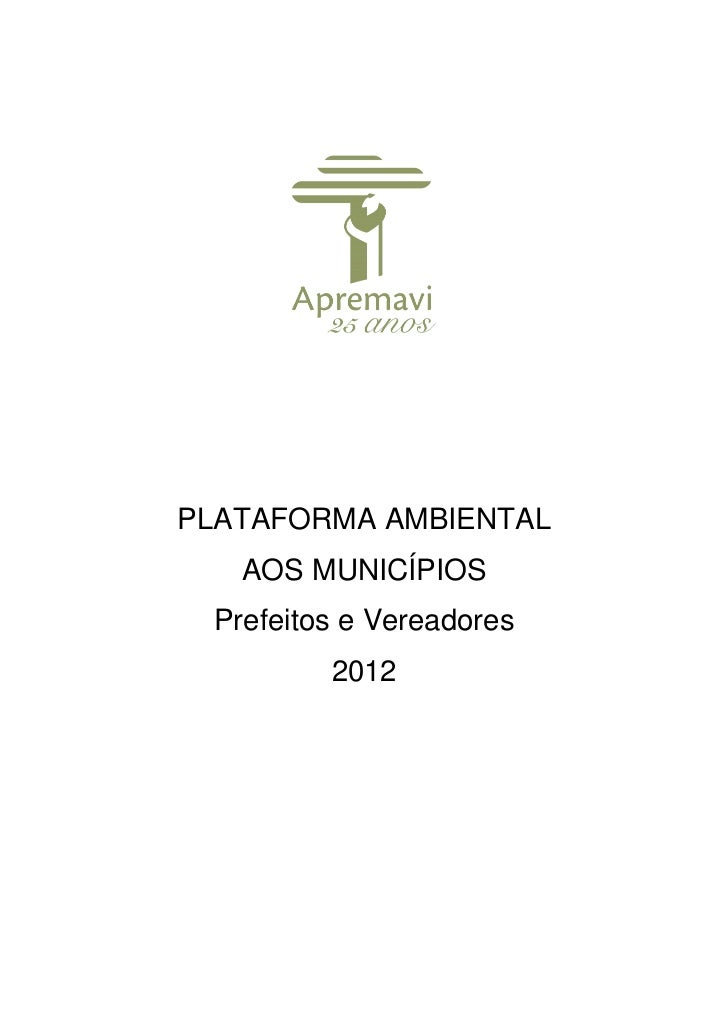 PLATAFORMA AMBIENTAL   AOS MUNICÍPIOS Prefeitos e Vereadores         2012