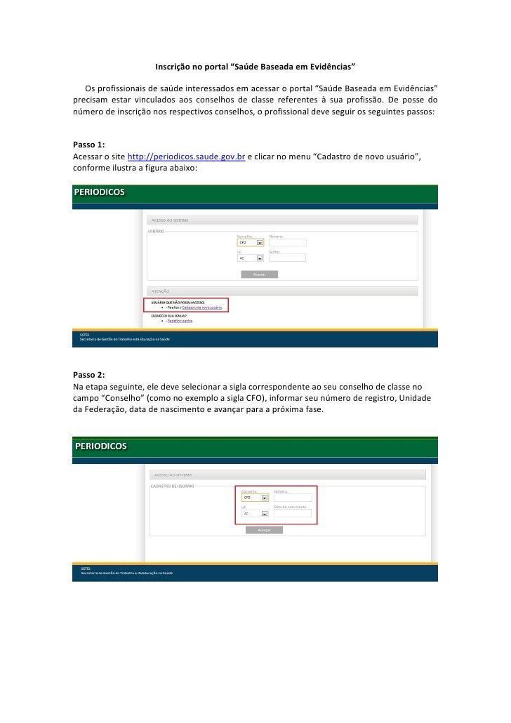 """Inscrição no portal """"Saúde Baseada em Evidências""""   Os profissionais de saúde interessados em acessar o portal """"Saúde Base..."""