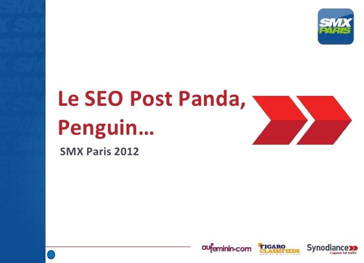 Le SEO Post Panda,Penguin…SMX Paris 2012
