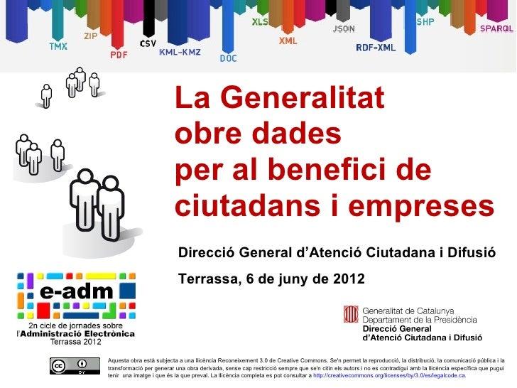 La Generalitat                         obre dades                         per al benefici de                         ciuta...