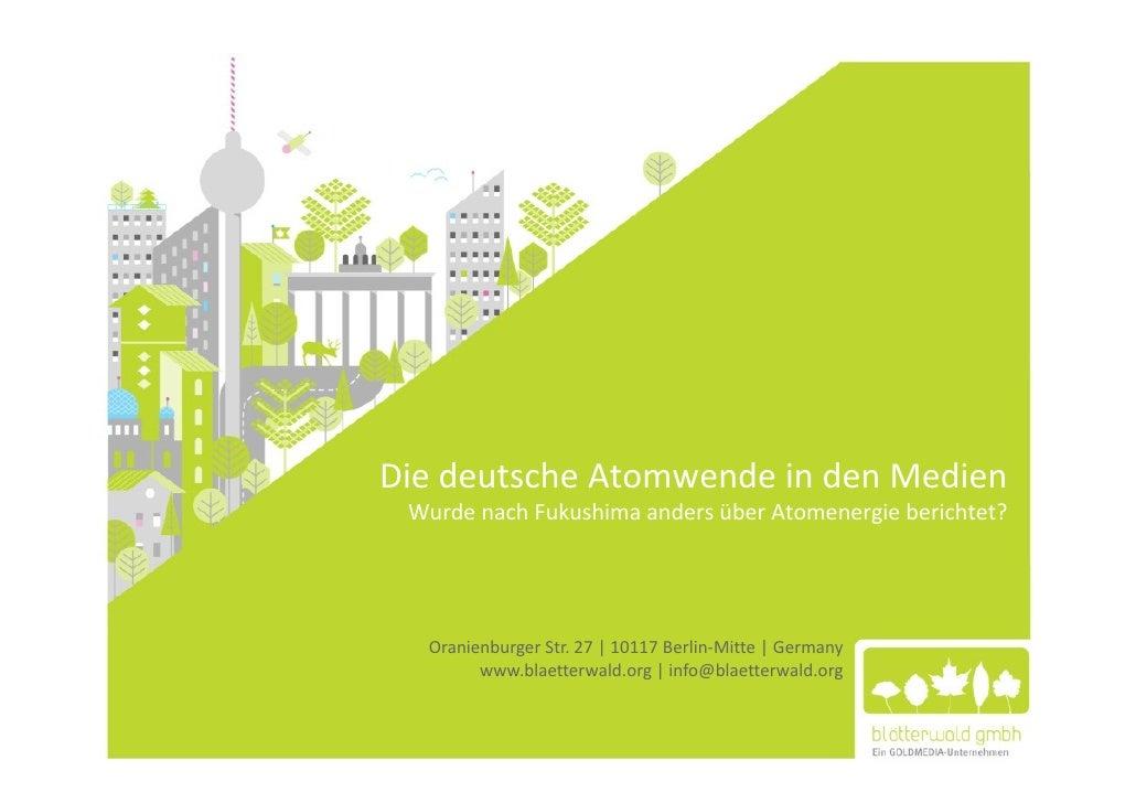 Die deutsche Atomwende in den Medien Wurde nach Fukushima anders über Atomenergie berichtet?  Oranienburger Str. 27 | 1011...