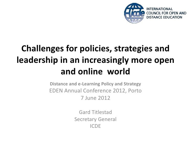 Challenges for policies, strategies andleadership in an increasingly more open           and online world        Distance ...
