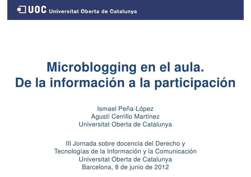 Microblogging en el aula.De la información a l participaciónD l i f       ió    la   ti i   ió                    Ismael P...