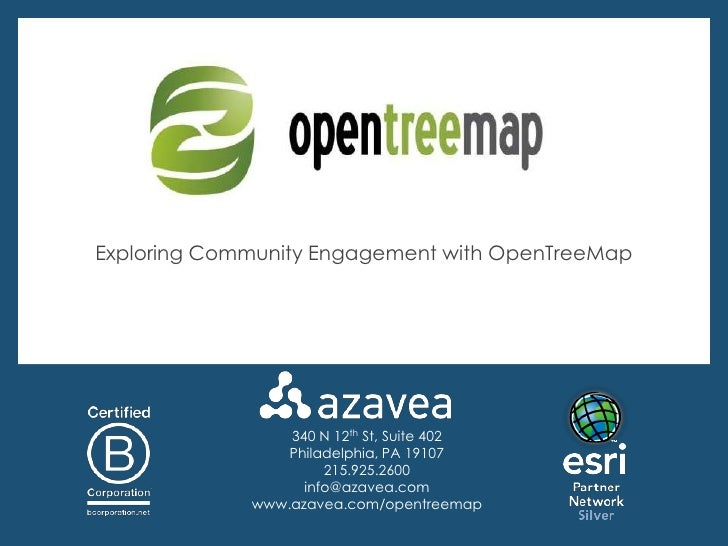 Exploring Community Engagement with OpenTreeMap                 340 N 12th St, Suite 402                 Philadelphia, PA ...