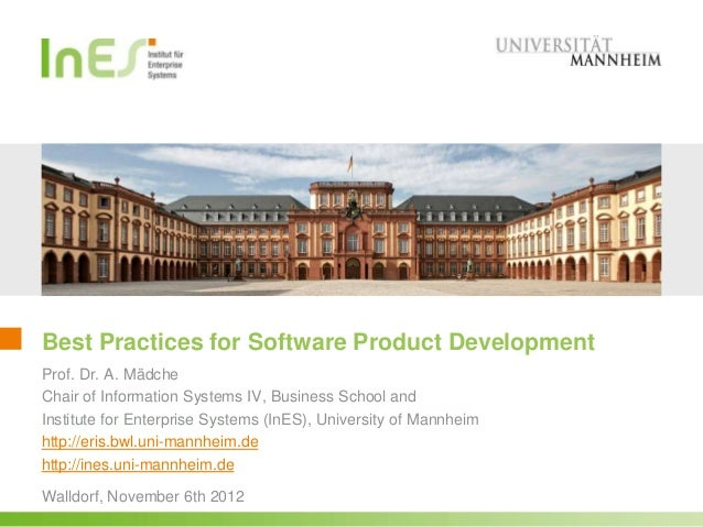 Best Practices for Software Product DevelopmentProf. Dr. A. MädcheChair of Information Systems IV, Business School andInst...