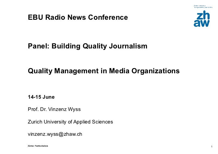EBU Radio News ConferencePanel: Building Quality JournalismQuality Management in Media Organizations14-15 JuneProf. Dr. Vi...