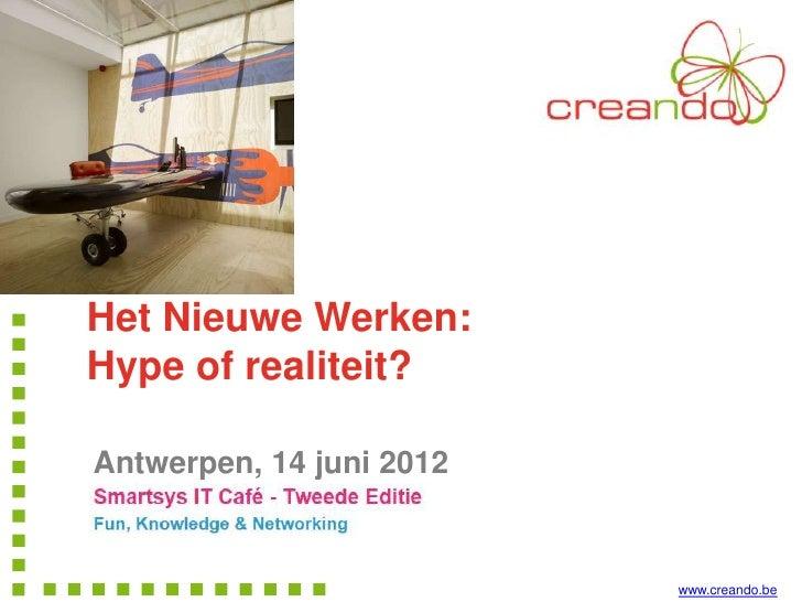 Het Nieuwe Werken:Hype of realiteit?Antwerpen, 14 juni 2012                          www.creando.be