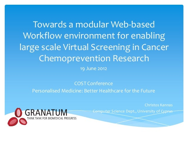 Towards a modular Web-based Workflow environment for enablinglarge scale Virtual Screening in Cancer     Chemoprevention R...
