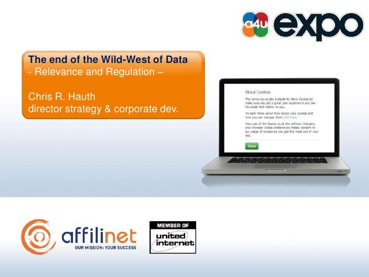 The end of the Wild-West of Data- Relevance and Regulation –Chris R. Hauthdirector strategy & corporate dev.