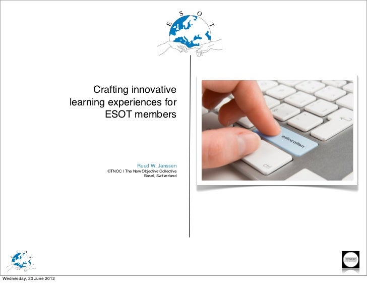 Crafting innovative                          learning experiences for                                  ESOT members       ...