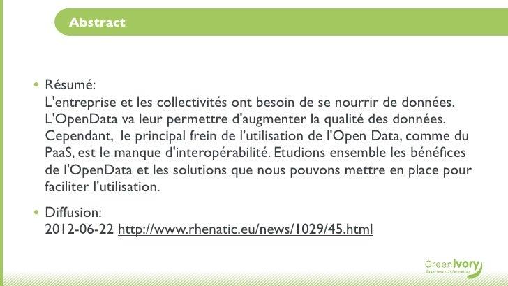 Abstract• Résumé:  Lentreprise et les collectivités ont besoin de se nourrir de données.  LOpenData va leur permettre daug...