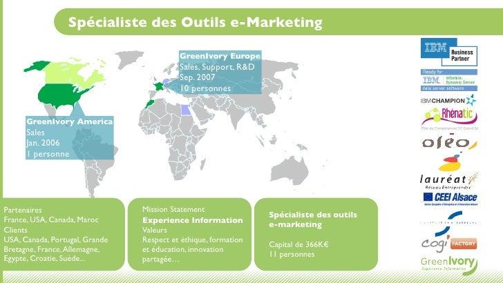 Spécialiste des Outils e-Marketing                                          GreenIvory Europe                             ...