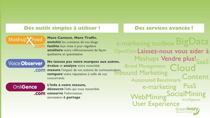 Des outils simples à utiliser !                                 Des services avancés !                                    ...