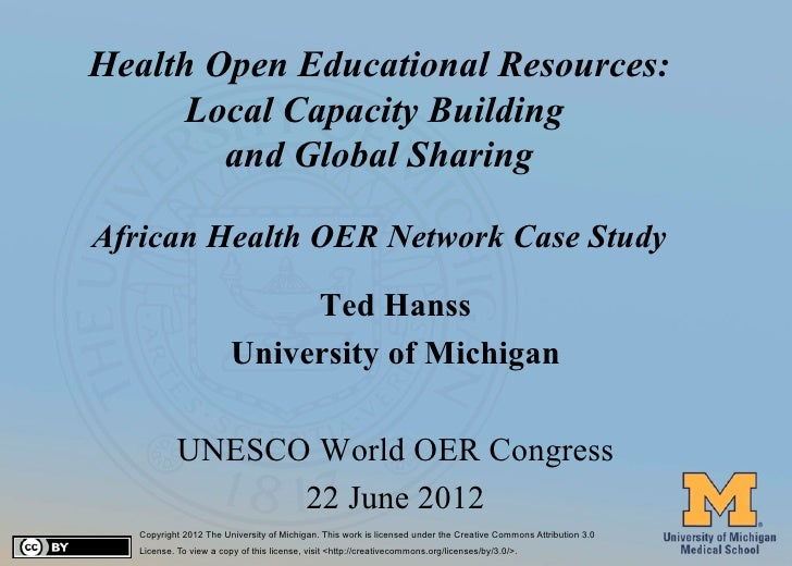 Health Open Educational Resources:           Local Capacity Building             and Global Sharing     African Health OER...