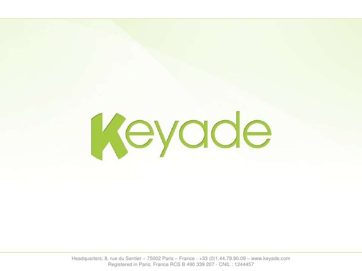 Headquarters: 8, rue du Sentier – 75002 Paris – France - +33 (0)1.44.79.90.09 – www.keyade.com               Registered in...