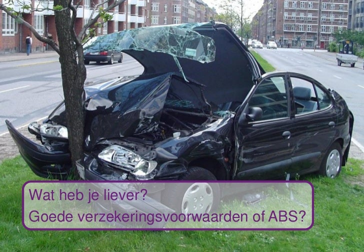 Wat heb je liever?    Goede verzekeringsvoorwaarden of ABS?1                      fdfdfdfs